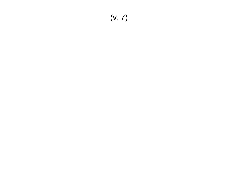 (v. 7)