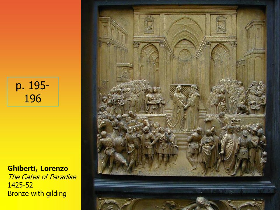 Ghiberti, Lorenzo The Gates of Paradise 1425-52 Bronze with gilding p. 195- 196