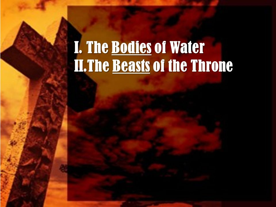 I.The Bodies of Water II.The Beasts of the Throne