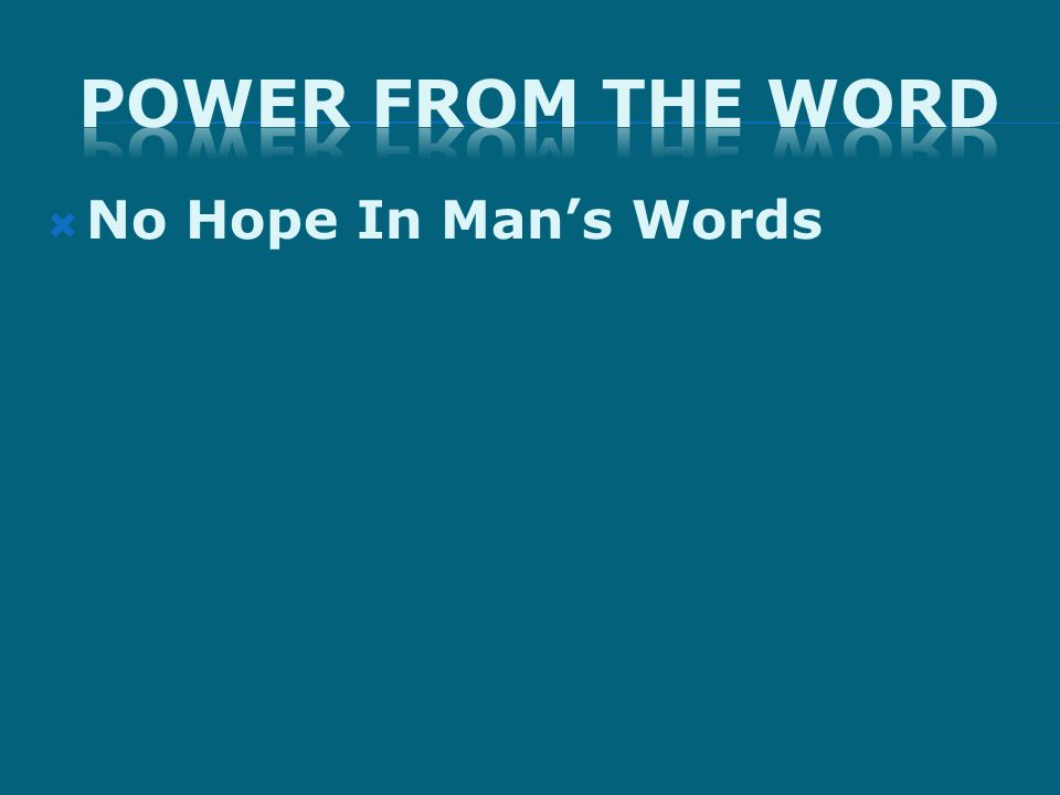  No Hope In Man's Words
