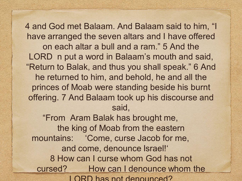 4 and God met Balaam.