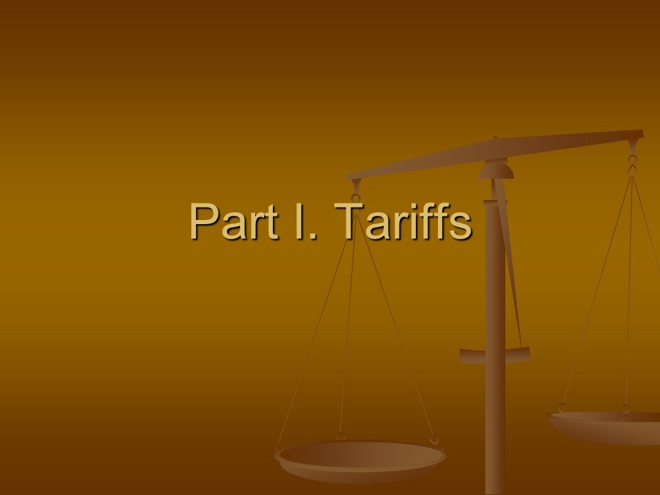 Part I. Tariffs