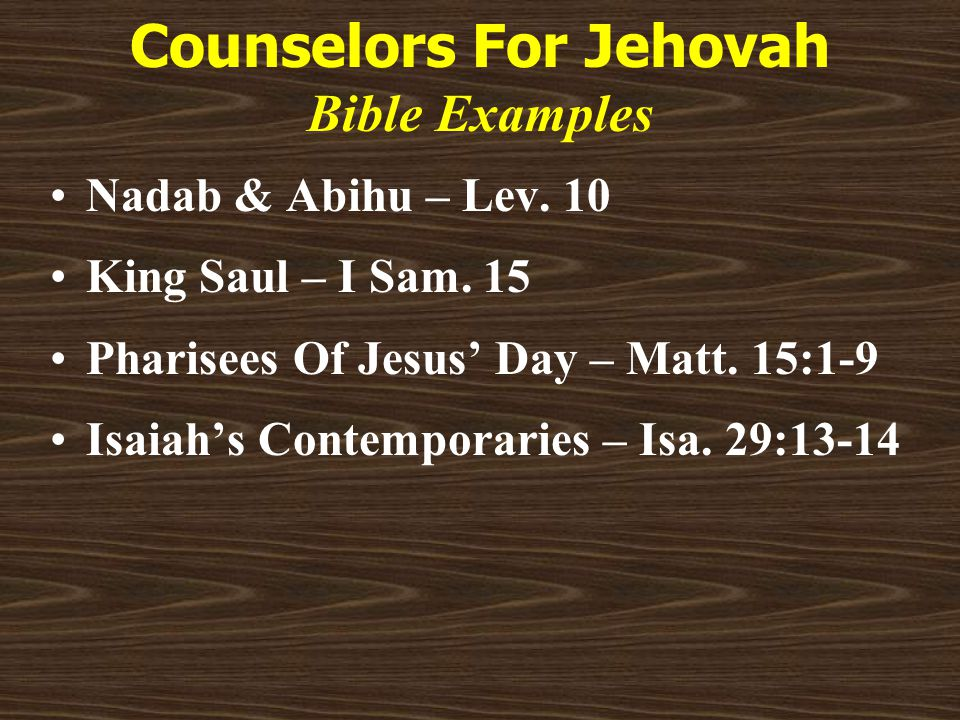 Counselors For Jehovah Bible Examples Nadab & Abihu – Lev.