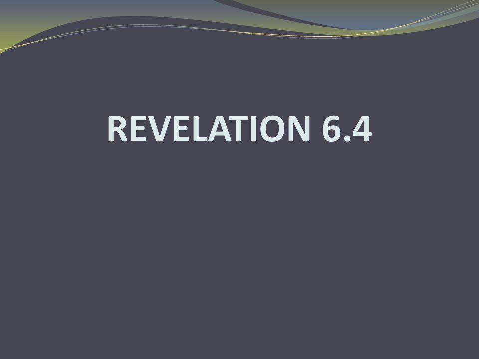 REVELATION 6.4