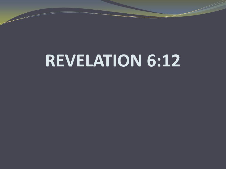 REVELATION 6:12