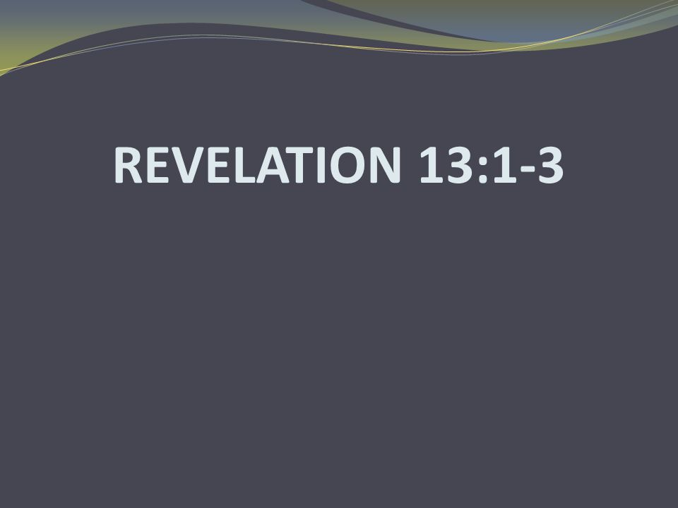 REVELATION 13:1-3