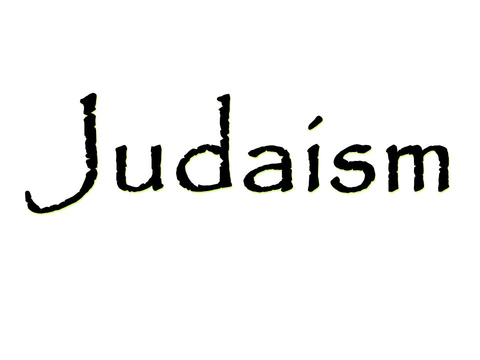 Major Contributions Judaism – first religion to worship one God God is just and all people should be treated fairly Influenced Christianity and Islam Judaism – first religion to worship one God God is just and all people should be treated fairly Influenced Christianity and Islam