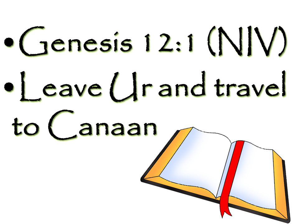 The Lord had said to Abram, Leave your country, your people and your father's household and go to a land I will show you.