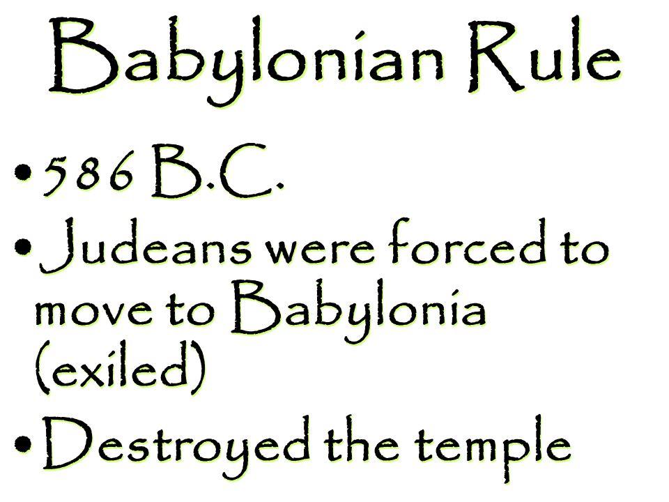 Babylonian Rule 586 B.C.