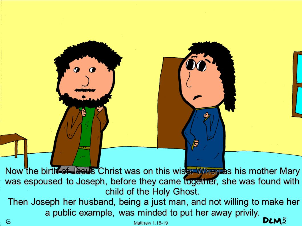 Matthew 1:20 But while he thought on these things, behold, the angel of the LORD appeared unto him in a dream, saying, Joseph, thou son of David, fear not to take unto thee Mary thy wife: for that which is conceived in her is of the Holy Ghost.