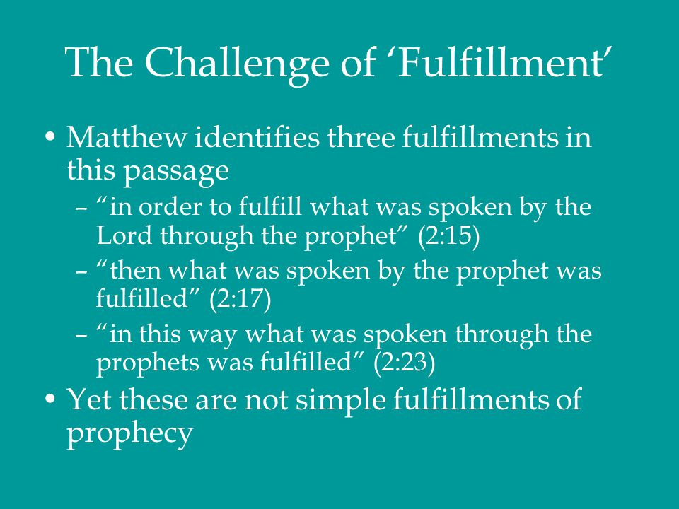 """The Challenge of 'Fulfillment' Matthew identifies three fulfillments in this passage –""""in order to fulfill what was spoken by the Lord through the pro"""