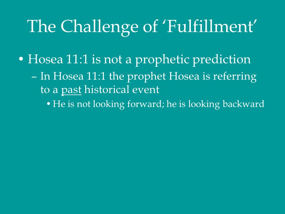 The Challenge of 'Fulfillment' Jeremiah 31:15 is not a prophetic prediction –Jeremiah is describing contemporary events He is not looking forward; he is looking around