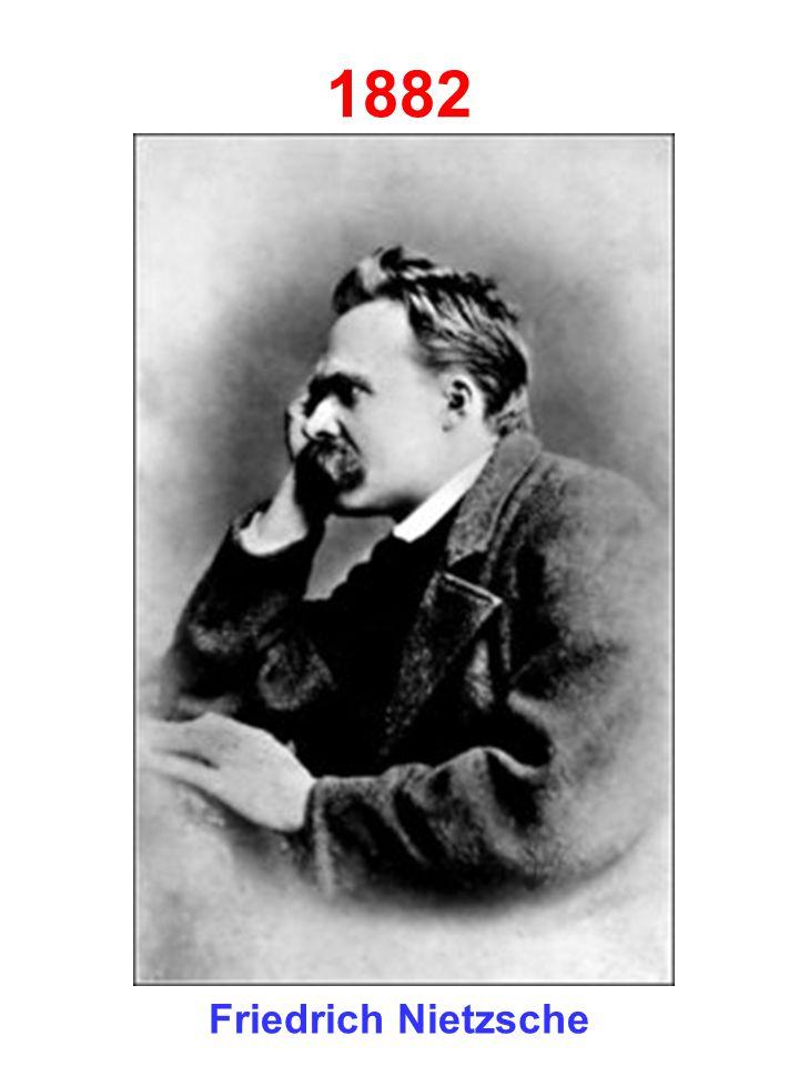 1882 Friedrich Nietzsche