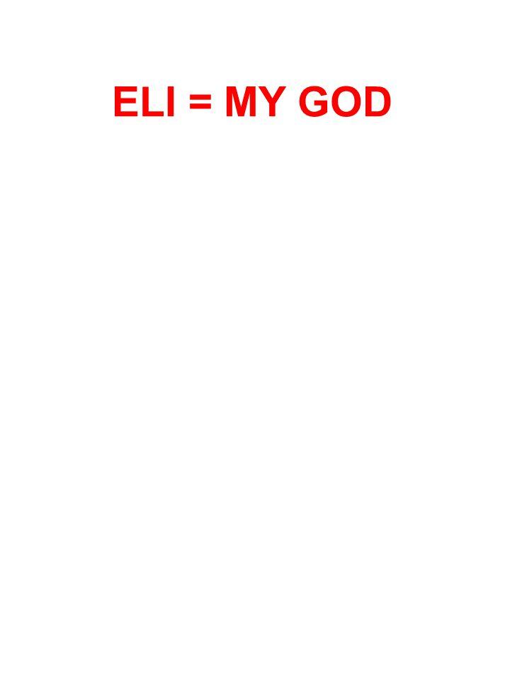 ELI = MY GOD
