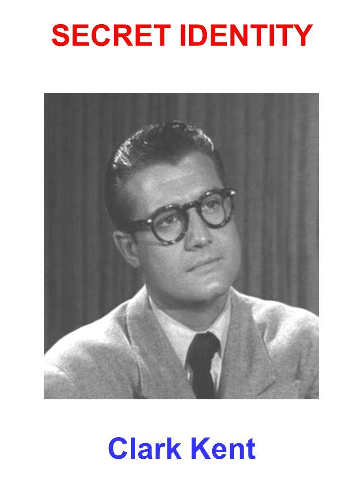 Clark Kent SECRET IDENTITY