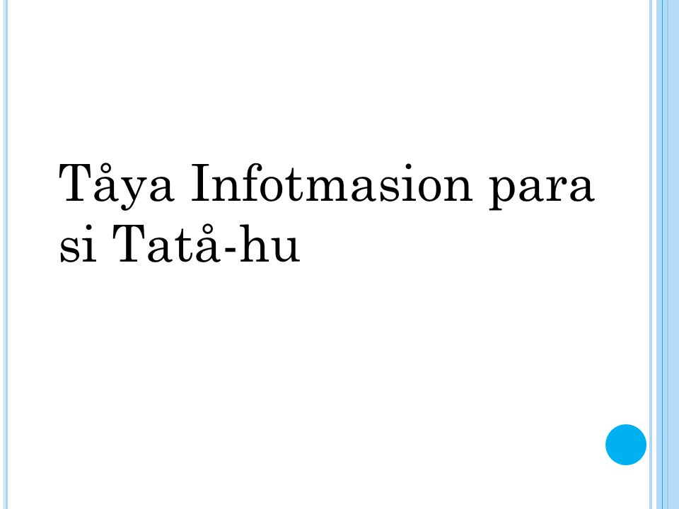 Tåya Infotmasion para si Tatå-hu