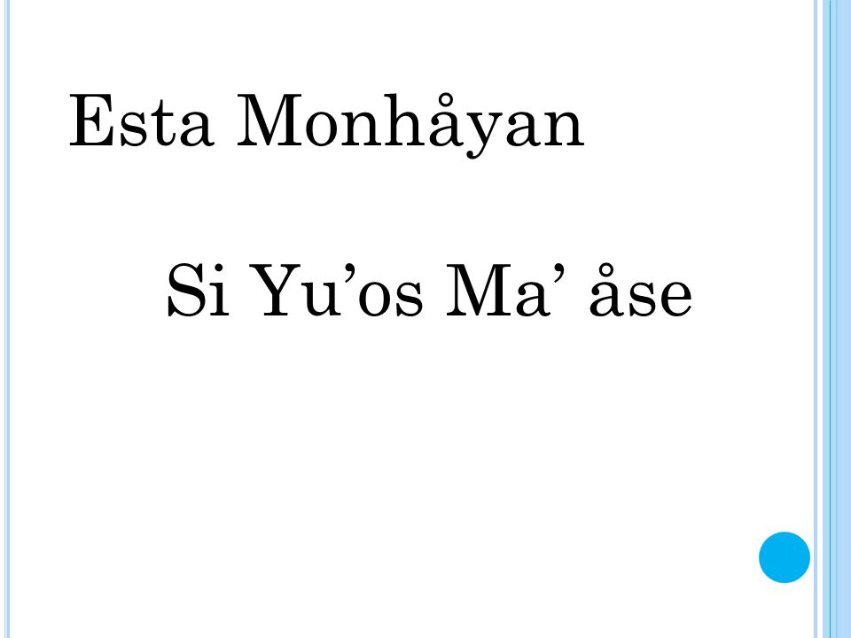 Esta Monhåyan Si Yu'os Ma' åse