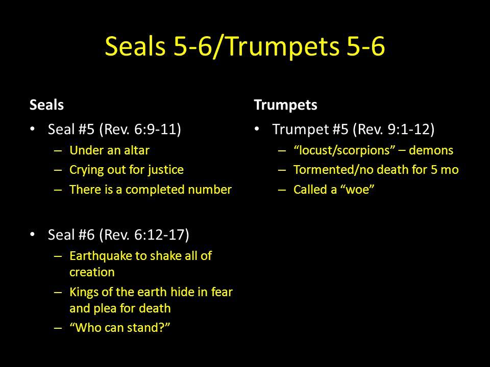 Seals 5-6/Trumpets 5-6 Seals Seal #5 (Rev.