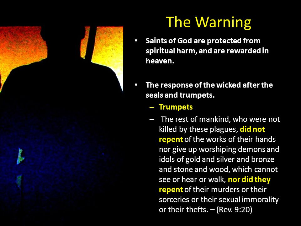 The Warning Saints of God are protected from spiritual harm, and are rewarded in heaven.