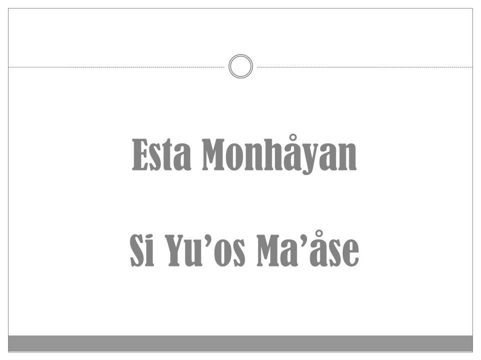 Esta Monhåyan Si Yu'os Ma'åse