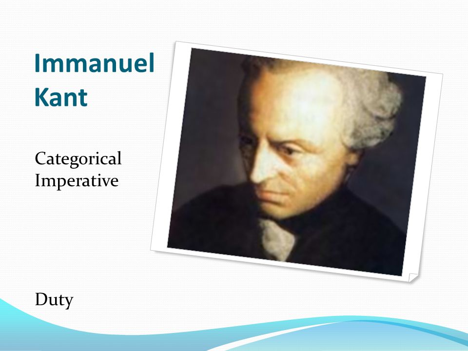 Immanuel Kant Categorical Imperative Duty