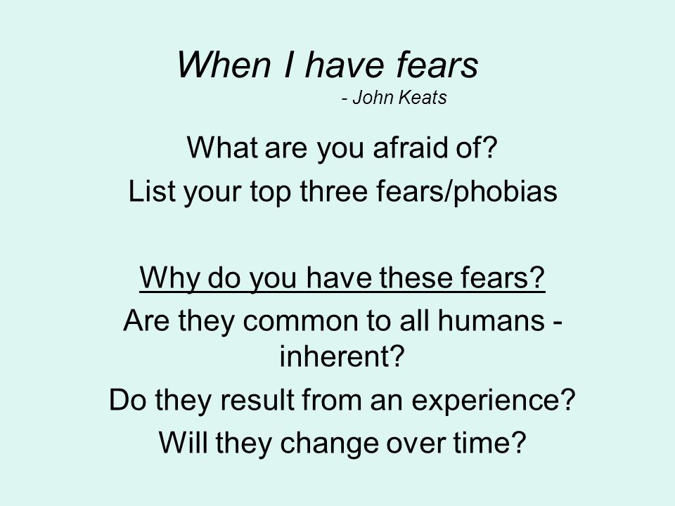 When I have fears - John Keats What are you afraid of.