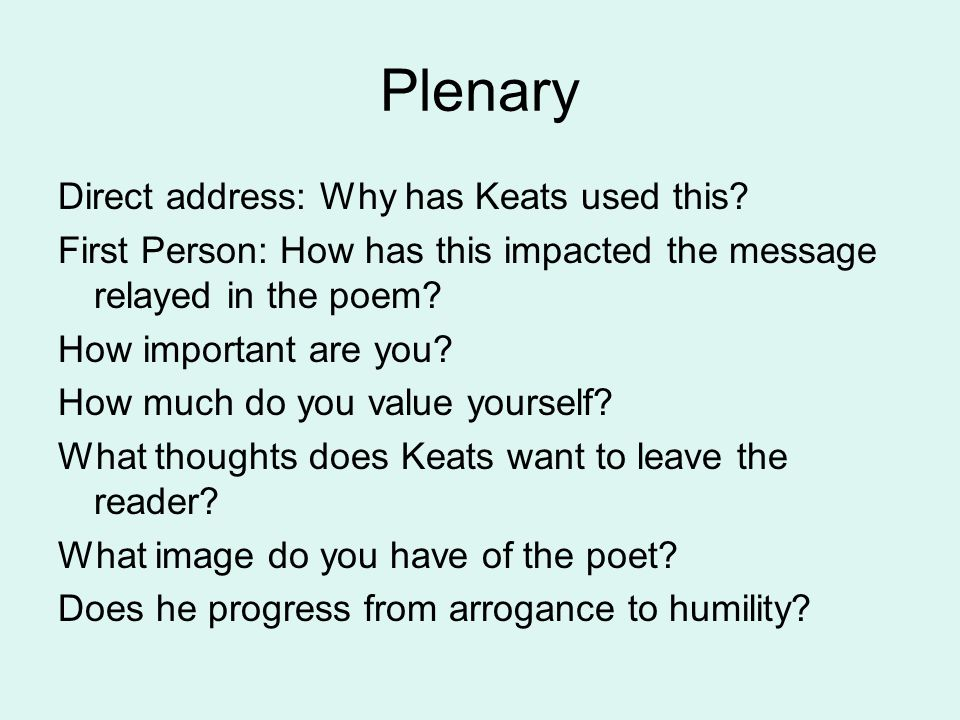Plenary Direct address: Why has Keats used this.