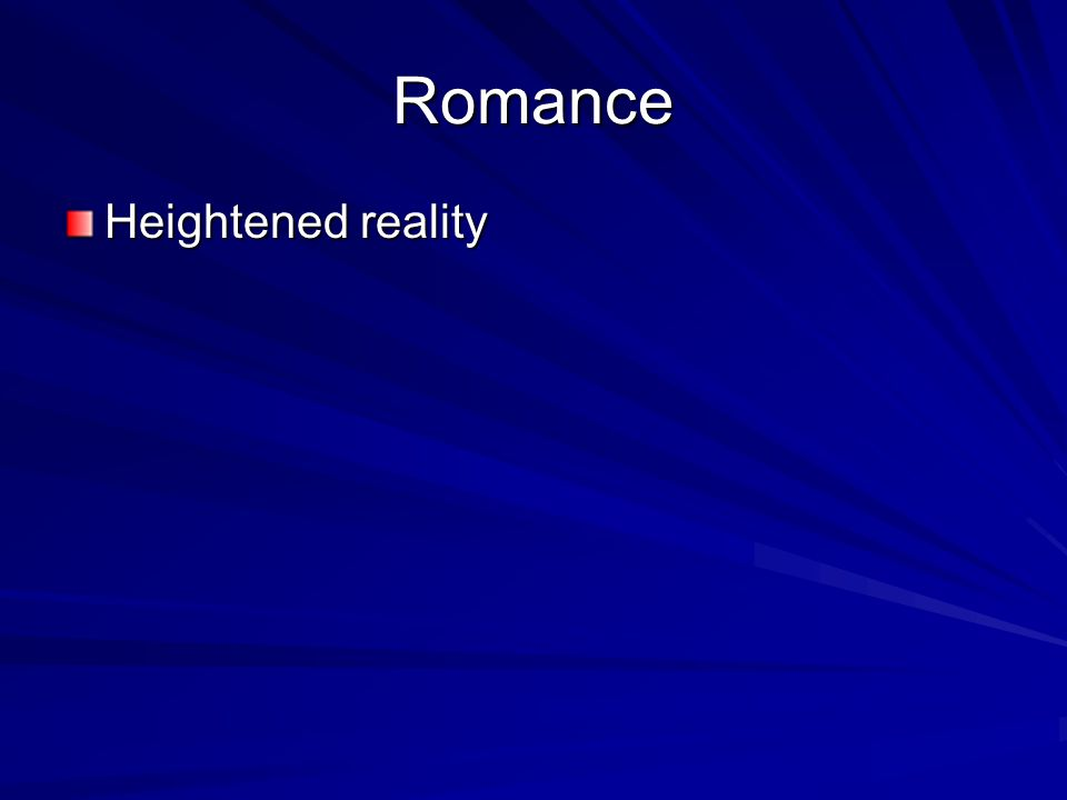 Romance Heightened reality