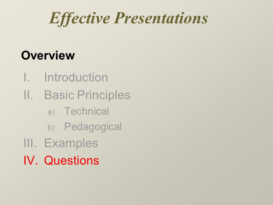 Overview I. Introduction II. Basic Principles a) Technical b) Pedagogical III.