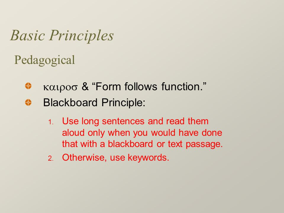 Basic Principles  & Form follows function. Blackboard Principle: Pedagogical 1.