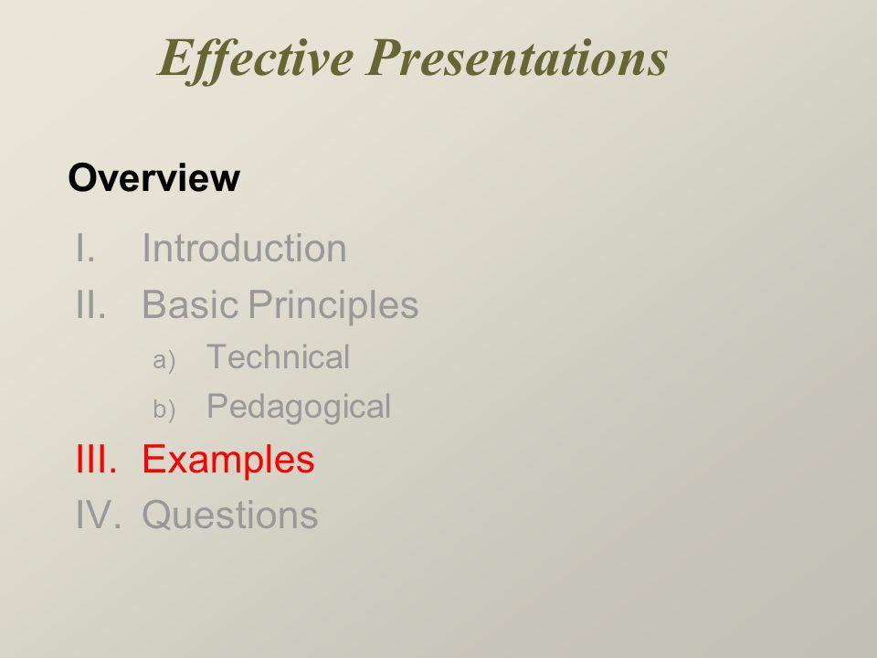 Overview I.Introduction II. Basic Principles a) Technical b) Pedagogical III.