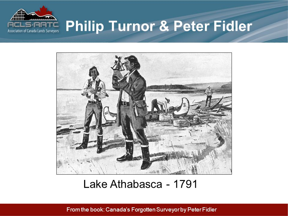 Philip Turnor & Peter Fidler Lake Athabasca - 1791 From the book: Canada's Forgotten Surveyor by Peter Fidler