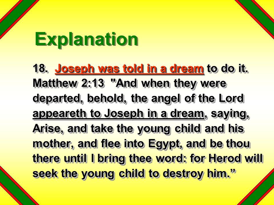 18.Joseph was told in a dream to do it.