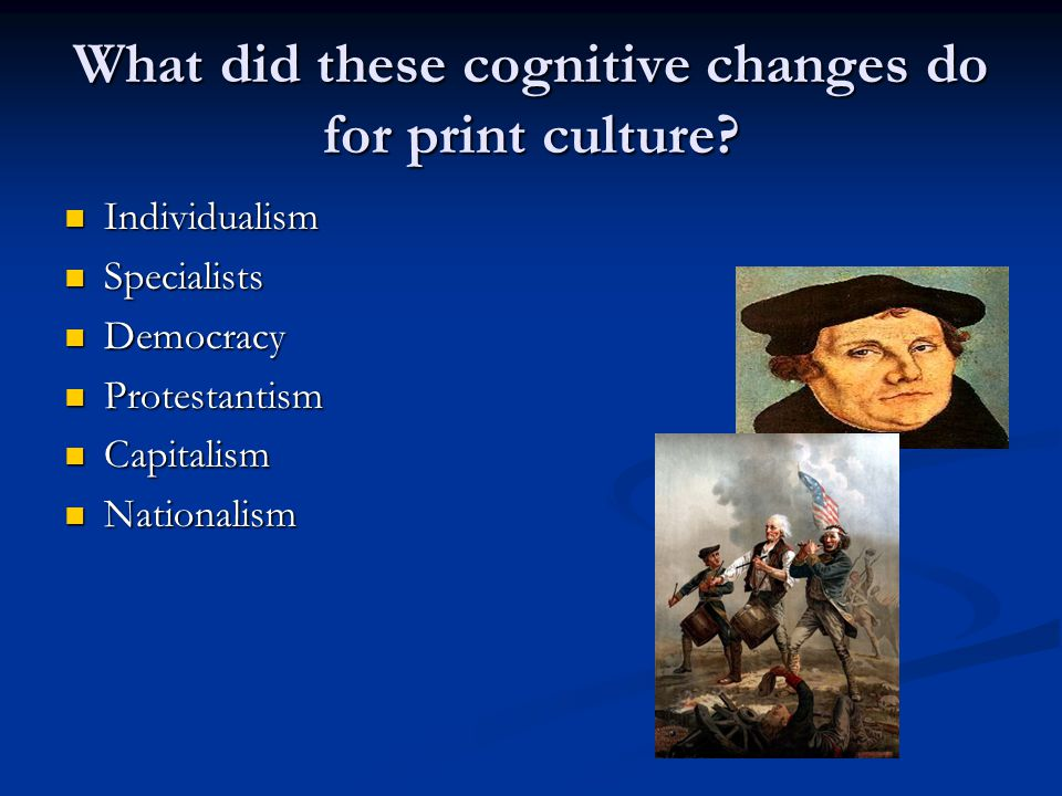 What did these cognitive changes do for print culture.