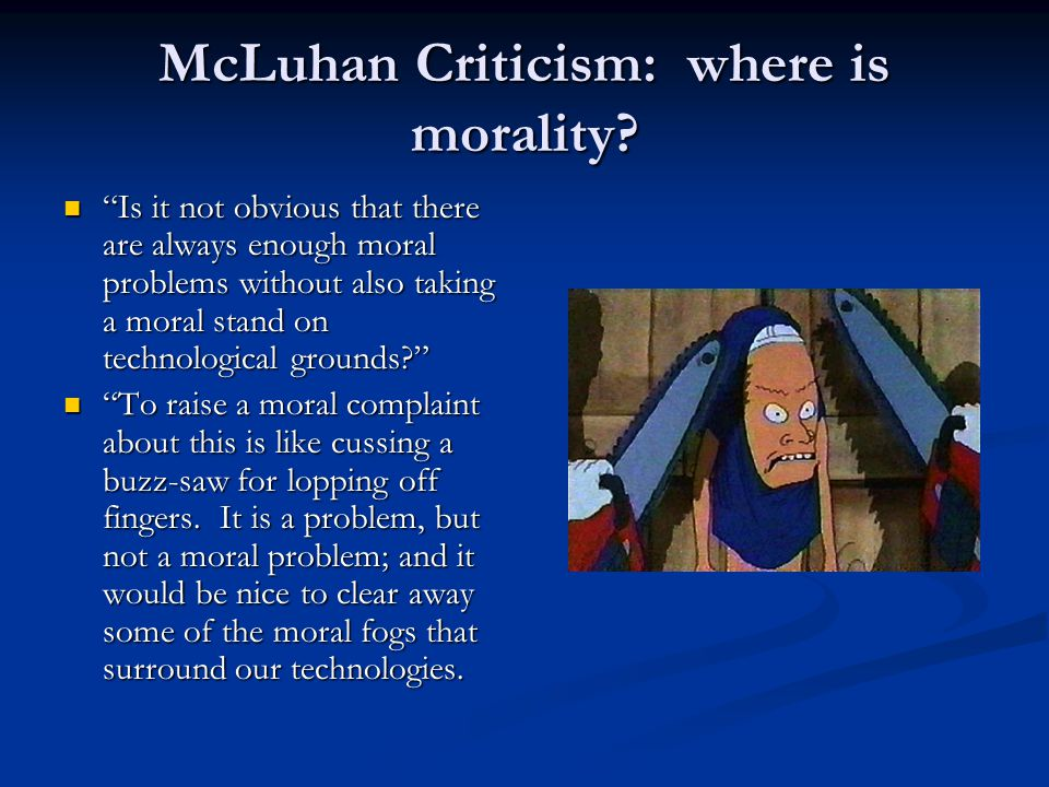 McLuhan Criticism: where is morality.