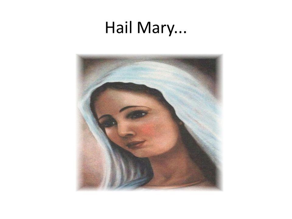Hail Mary...