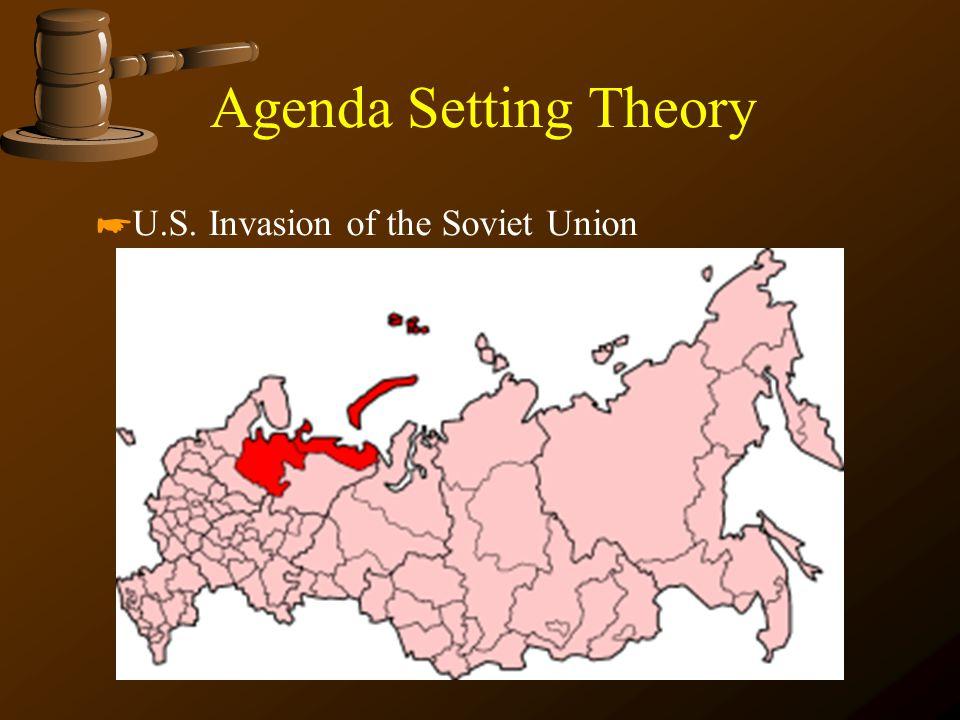 Agenda Setting Theory *U.S. Invasion of the Soviet Union