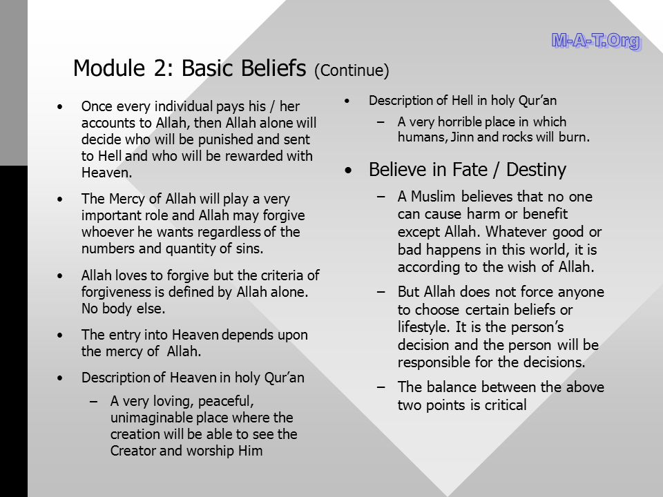 Module 2: Basic Beliefs (Continue) Once every individual pays his / her accounts to Allah, then Allah alone will decide who will be punished and sent