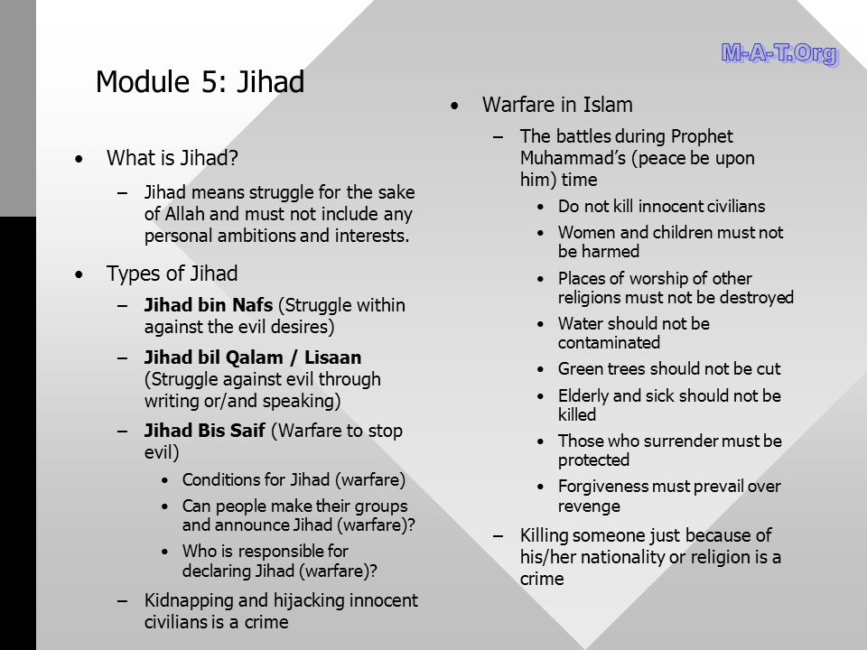 Module 5: Jihad What is Jihad? – –Jihad means struggle for the sake of Allah and must not include any personal ambitions and interests. Types of Jihad