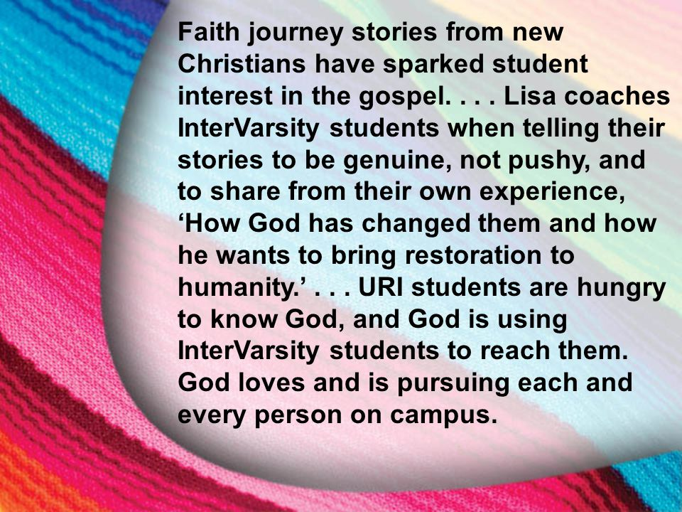 I. The Little Maid's Background Faith journey stories from new Christians have sparked student interest in the gospel.... Lisa coaches InterVarsity st