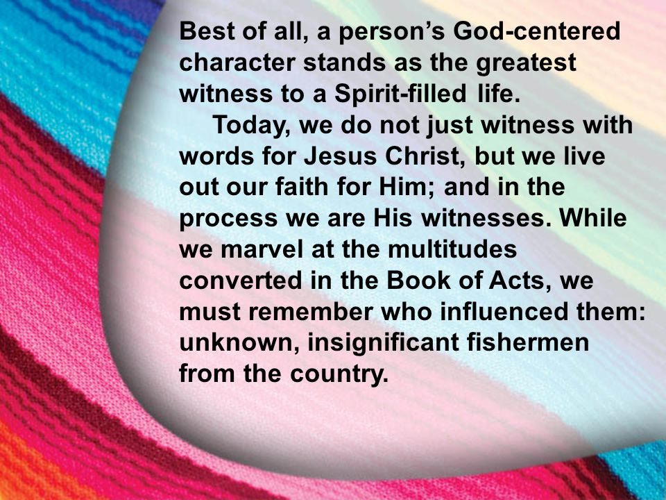 I. The Little Maid's Background Best of all, a person's God-centered character stands as the greatest witness to a Spirit-filled life. Today, we do no