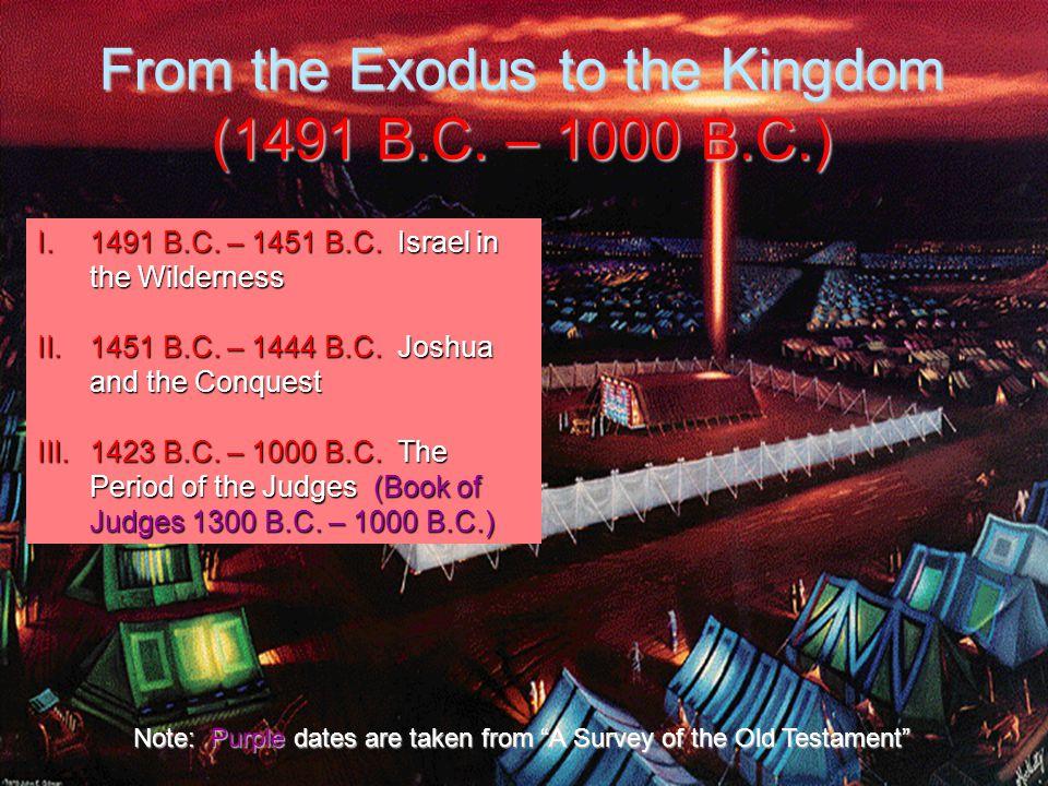 From the Exodus to the Kingdom (1491 B.C. – 1000 B.C.) I.1491 B.C.