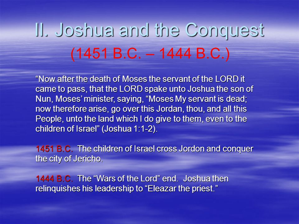 II. Joshua and the Conquest (1451 B.C.