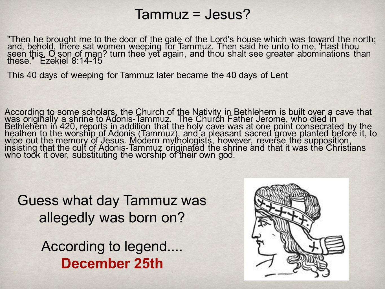 Tammuz = Jesus.