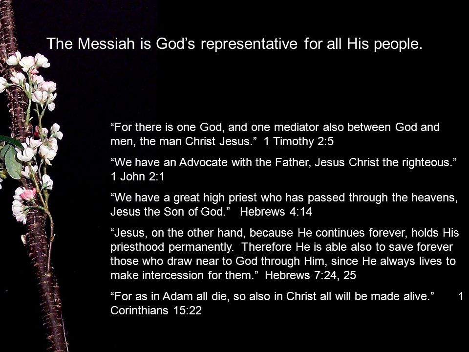 The Messiah is God's representative for all His people.