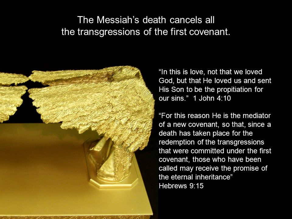The Messiah's death cancels all the transgressions of the first covenant.