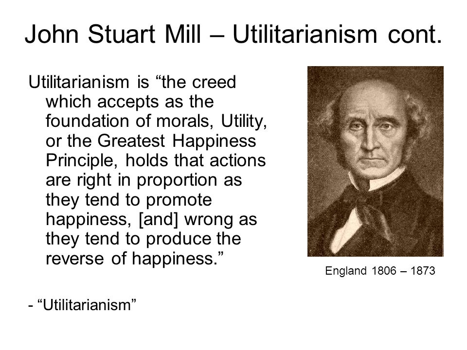Problems with Utilitarianism Not intuitively satisfying – no absolute good Happiness is an elusive term Not possible to calculate future outcomes Can justify euthanasia, genocide