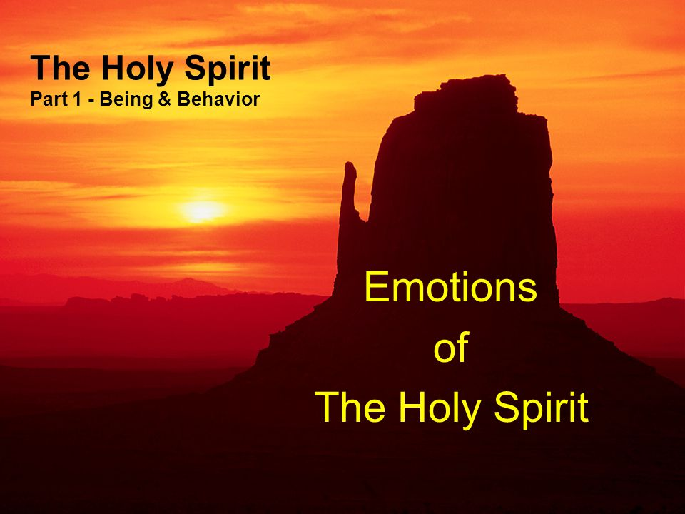 The Holy Spirit Part 1 - Being & Behavior Emotions of The Holy Spirit