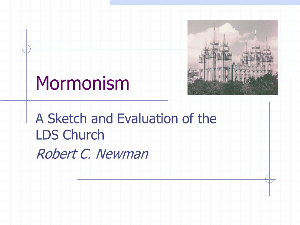 Mormonism A Sketch and Evaluation of the LDS Church Robert C. Newman