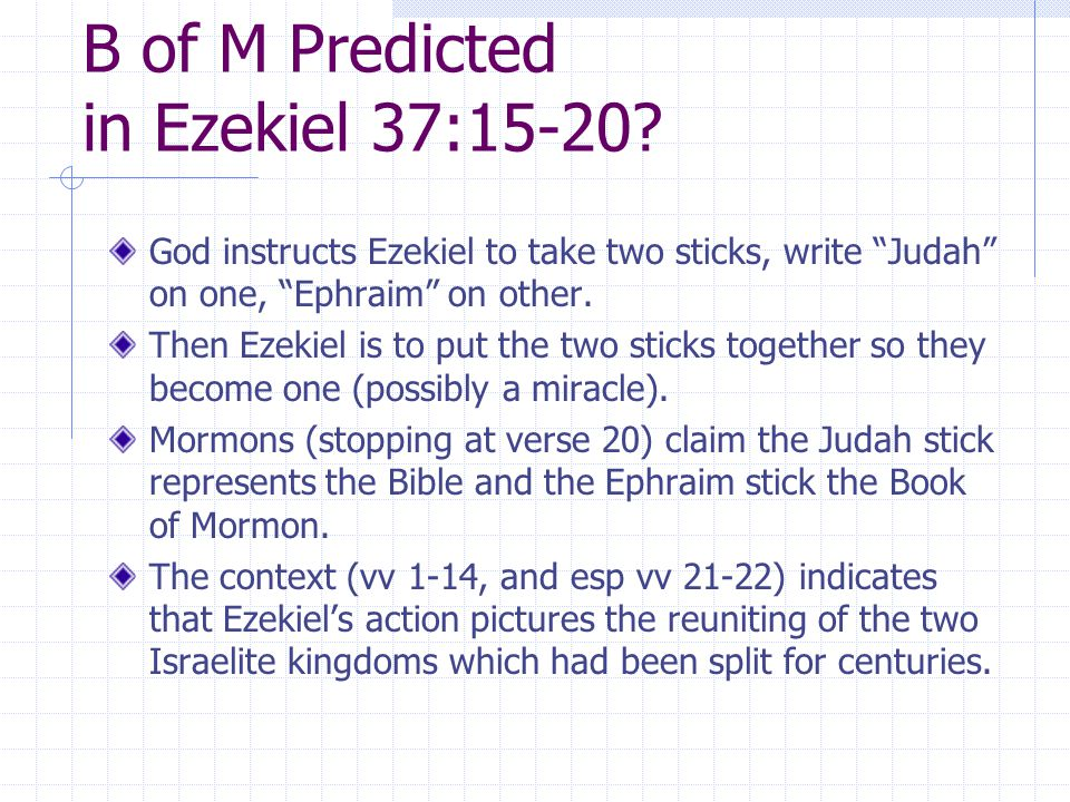 B of M Predicted in Ezekiel 37:15-20.